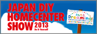 JAPAN DIY HOMECENTER SHOW 2013