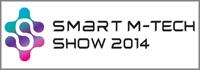 Smart M-Tech Show 2014